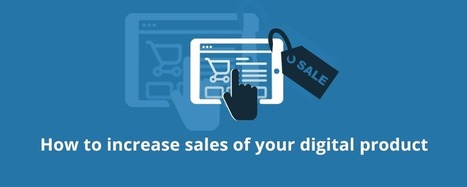 How to Increase Sales of Your Digital Product | Joomla | Scoop.it