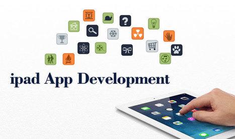 iPad Application Development – Taking Sophistication a Step Ahead   iPad App Development   Scoop.it