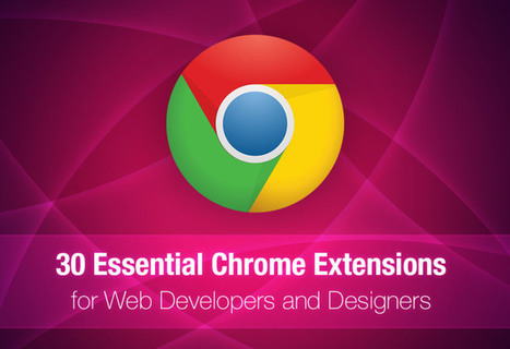 30 Essential Chrome Extensions for Web Developers and Designers | Public Relations & Social Media Insight | Scoop.it