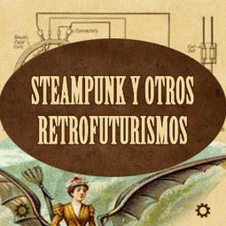 Steampunk y otros Retrofuturismos: Pequeño diccionario de términos retrofuturistas I   VI Geek Zone (GZ)   Scoop.it