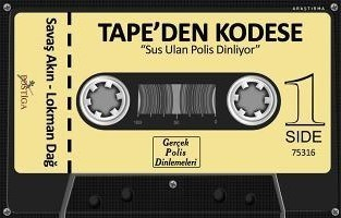 Tape'den Kodese: Sus Ulan Polis Dinliyor | Tape'den Kodese | Scoop.it