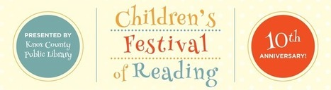 Children's Festival of Reading | Knox County Public Library | Tennessee Libraries | Scoop.it