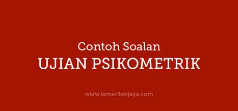 Contoh Soalan Ujian Psikometrik Kastam W41 | Contoh Soalan SPA | Scoop.it