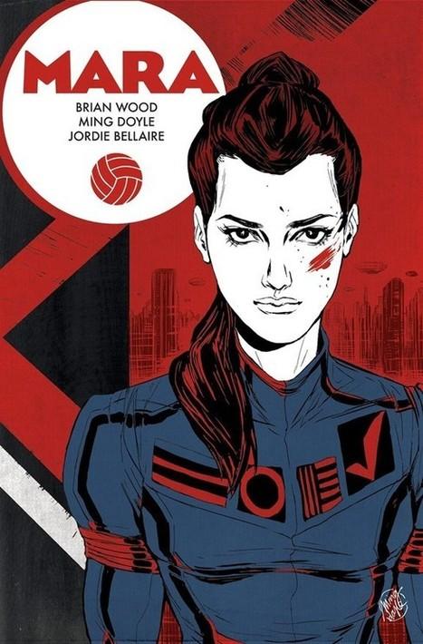 Brian Wood and Ming Doyle Meet for 'MARA' Miniseries - ComicsAlliance   Comic Books   Scoop.it