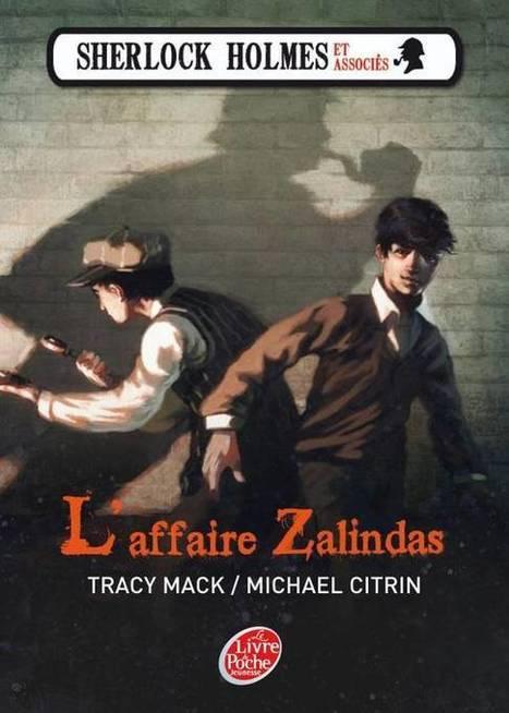 Sherlock Holmes et associés - Tome 1 - L'affaire Zalindas  - Tracy Mack, Michael Citrin - Hachette Jeunesse | eliemoutran | Scoop.it