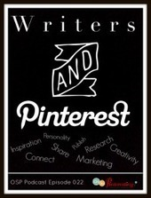 Writers Using Pinterest for Inspiration and Marketing OSP Episode 22 | Social Book Marketing | Scoop.it