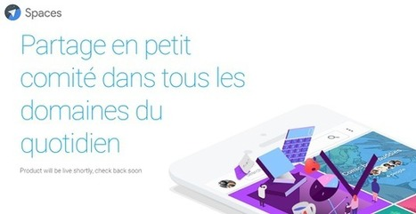 Spaces : le nouveau réseau social de Google via le mobile | Social Media Curation par Mon Habitat Web | Scoop.it