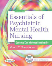Test Bank For » Test Bank For Essentials of Psychiatric Mental Health Nursing: Concepts of Care in Evidence-Based Practice, 5 edition: Mary C. Townsend Download | Anatomy & Physiology Test Bank | Scoop.it