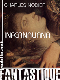 Charles Nodier | Infernaliana - publie.net | Oeuvres ouvertes | Scoop.it