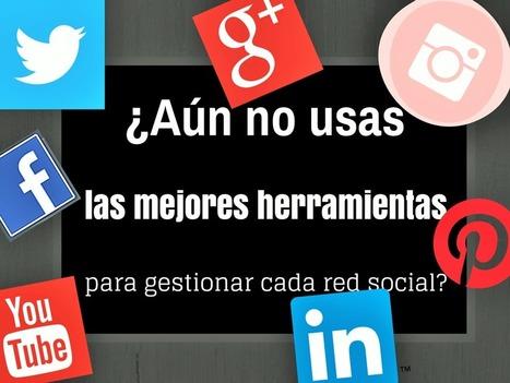 ¿Aún no usas las mejores herramientas para gestionar cada red social? | TIC, Innovación y Educación | Scoop.it