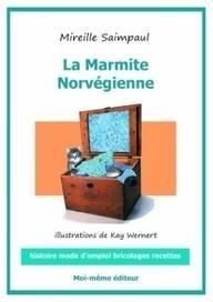 Enfin un livre sur la Marmite Norvégienne | Pour tout savoir ou presque sur la Marmite Norvégienne | Scoop.it