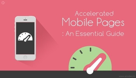 Accelerated Mobile Pages: An Essential Guide | Web Design | Scoop.it