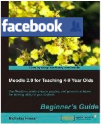 Facebook ~ Moodle 2 for Teaching 4-9 Year Olds book   Moodle 2 for Teaching 4-9 Year Olds book   Scoop.it