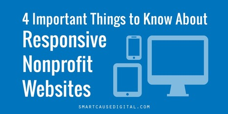 4 Important Things to Know About Responsive Nonprofit Websites in 2016 | Nonprofit Online Communications | Scoop.it