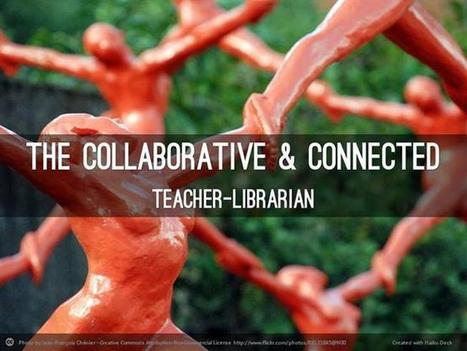 The Collaborative & Connected Teacher-Librarian Ppt Presentation | School Libraries | Scoop.it