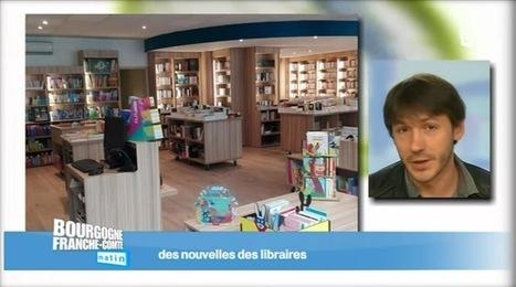 Sur France 3 Bourgogne, la parole aux libraires de Bourgogne-Franche-Comté. | Emploi Métiers Presse Ecriture Design | Scoop.it