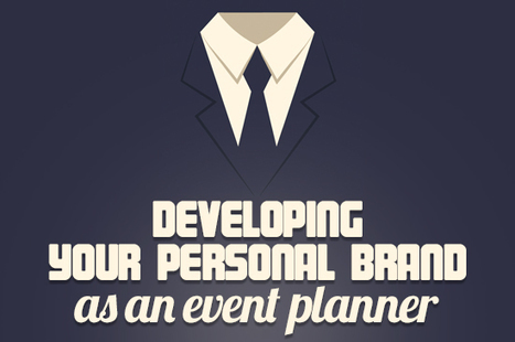 Developing your Personal Brand as an Event Planner | My Social | Scoop.it