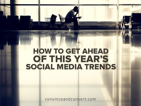 How to Get Ahead of This Year's Social Media Trends | Shift With Online Marketing | Scoop.it