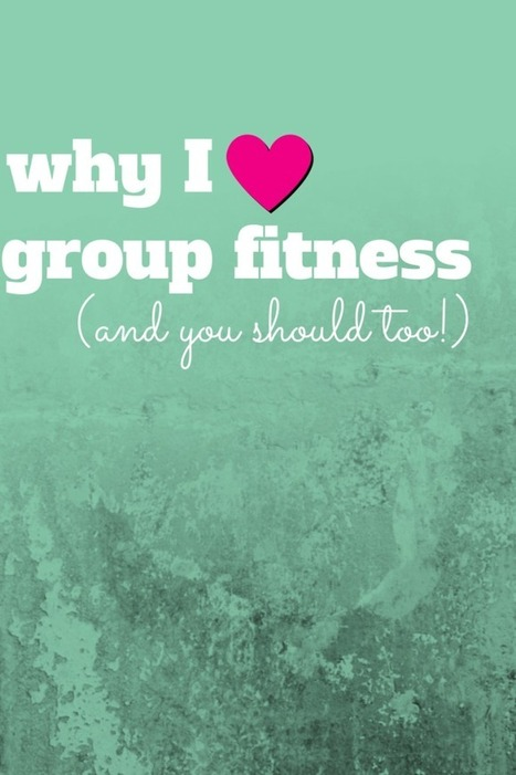 Why I Love Group Fitness (and you should too!) - Kayla in the City | Personal Training | Scoop.it