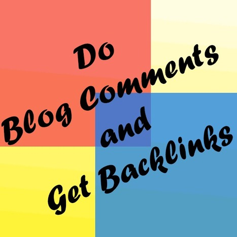 6 Tricks to Get High Quality Backlinks by Blog Commenting | Techmasi | Scoop.it