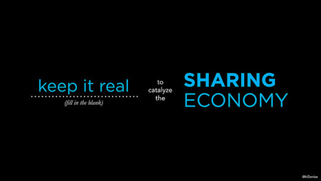 [Peer Economy] Keep it real to catalyze the sharing economy | MIT Center for Civic Media | Sharingproject | Scoop.it