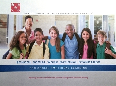 National School Social Work Standards for Social Emotional Learning - School Social Work Association of America | SEL, Common Core & Goals | Scoop.it