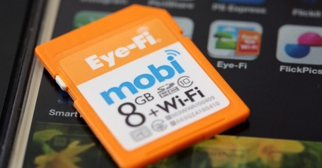 Eye-Fi Mobi Cards Can Now Transfer Directly to a Windows PC | Mediawijsheid bibliotheken | Scoop.it