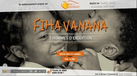 Fihavanana - 5 hommes d'exception | Coeur et conscience | L'actualité du webdocumentaire | Scoop.it