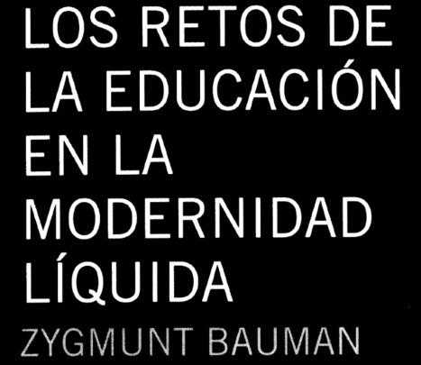 [PDF] Los retos de la Educación en la Modernidad Líquida (Zygmunt Bauman) | La Educación | Scoop.it