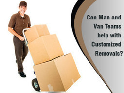 Can Man and Van Teams help with Customized Removals? | Super Man Removals Company | Scoop.it