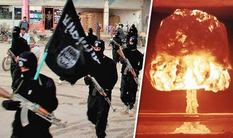ISIS in nuke boast: We can get atomic bomb 'within a year' from corrupt officials | Terrorists | Scoop.it