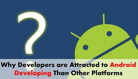Read the Benefits of Android App Development over other OS | Android App Development India | Scoop.it