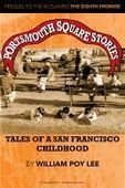 Smashwords — Portsmouth Square Stories: Tales of A San Francisco Childhood —a book by William Poy Lee | Chinese American Now | Scoop.it
