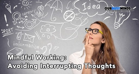 How to avoid interrupting thoughts | Mindful | Scoop.it