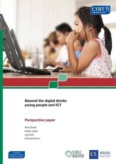 Beyond the digital divide: young people and ICT - CfBT | Digital influences in schools | Scoop.it