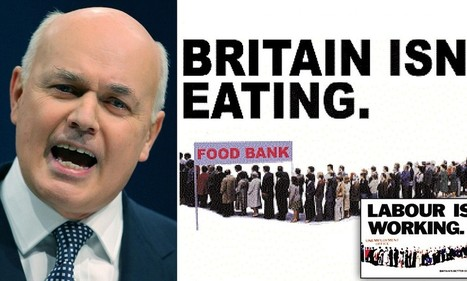 Britain isn't eating: Duncan Smith's fury as Church's advert campaign says that benefit cuts are forcing poor to use food banks | Anti-Exploitation | Scoop.it