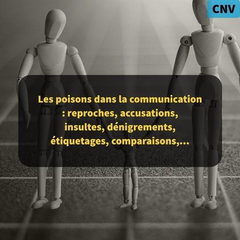 Les poisons dans la communication : reproches, accusations, insultes, dénigrements, étiquetages, comparaisons,…   Coaching et développement personnel   Scoop.it