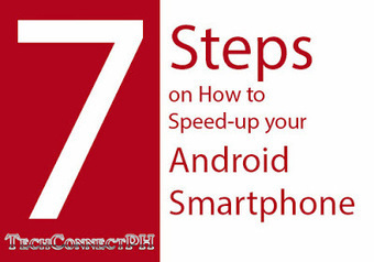 7 Steps on How to Speed up your Android Smartphone « TechConnectPH   MyNewscoop   Scoop.it