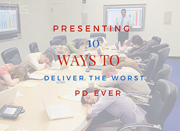 Top 10 Ways To Deliver The Worst PD Ever | iPads for Education | Scoop.it