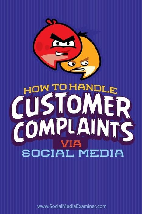 How to Handle Customer Complaints Via Social Media : Social Media Examiner | Hotel web marketing | Scoop.it