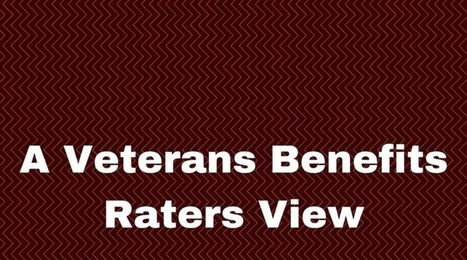 A Veterans Benefits Raters View | Veterans Affairs and Veterans News from HadIt.com | Scoop.it