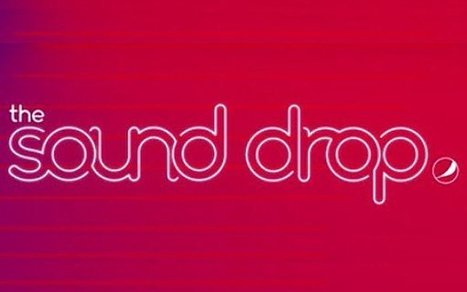 Pepsi Launches Sound Drop Music Platform For Emerging Artists | sound branding | Scoop.it
