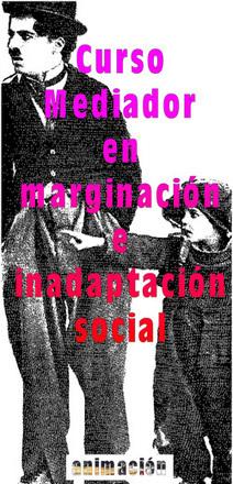 Curso de MEDIADOR/A EN MARGINACION E INADAPTACION SOCIAL | Buscador de Cursos educacion, integracion, trabajo social | Scoop.it