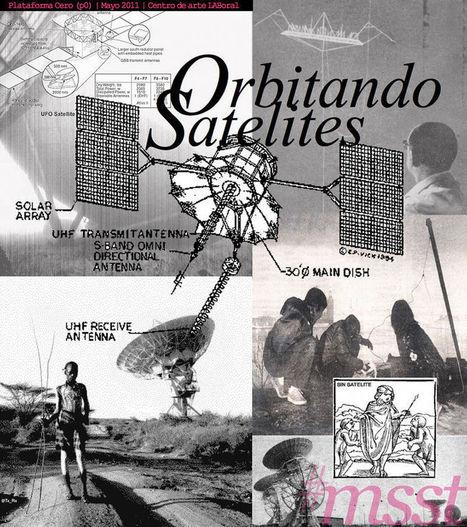Orbitando Satelites - Plat0 | cartografias alternativas | Scoop.it