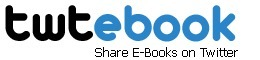Twtebook   share e-books on twitter   Time to Learn   Scoop.it