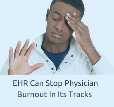 Few Ways How EHR Can Stop Physician Burnout In Its Tracks | EHR and Health IT Consulting | Scoop.it
