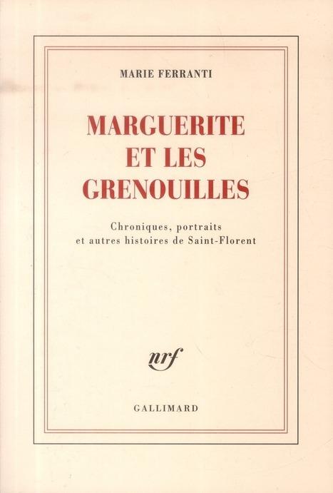 Marguerite et les grenouilles - Marie Ferranti - éditions Gallimard | Miroirs de pierre | Scoop.it