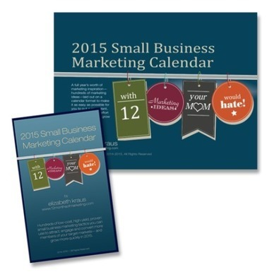 2015 Small Business Marketing Calendar - Elizabeth Kraus | Small Business Marketing Ideas | Scoop.it