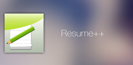 Resume++ - Develop Kick-ass Resume for Busy Interviewer | The App Entrepreneur | Scoop.it