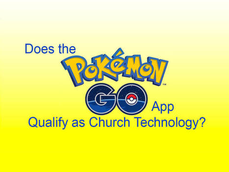 Does the Pokemon Go App Qualify as Church Technology? | eLearning Church | Scoop.it